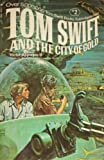 Tom Swift and the City of Gold (0448055570) by Appleton, Victor