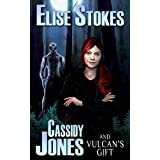 Cassidy Jones and Vulcan's Gift (Cassidy Jones Adventures, Book Two)by Elise Stokes