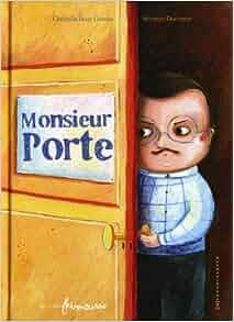 Monsieur Porte (French Edition): Christelle Huet-Gomez: 9782352410607