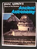 echange, troc Isaac Asimov - Ancient astronomy (Isaac Asimov's library of the universe)