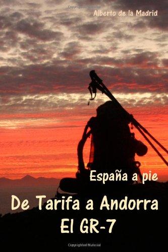 España a pie. Entre Tarifa y Andorra. El GR-7