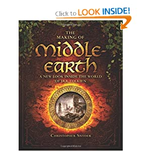 The Making of Middle-earth: A New Look Inside the World of J. R. R. Tolkien by Christopher Snyder