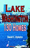 img - for Lake Washington 130 Homes book / textbook / text book
