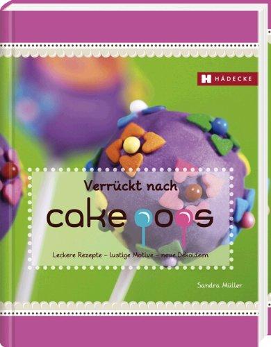 Cake Pops machen - Rezepte, Zubehör und Deko Ideen