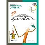 Matem�tica: Est�s ah�, Episodio 2 (Spanish Edition) ~ Adrian Paenza