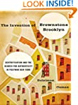 The Invention of Brownstone Brooklyn:...