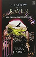 Shadow of the Raven: A Dr. Thomas Silkstone Mystery