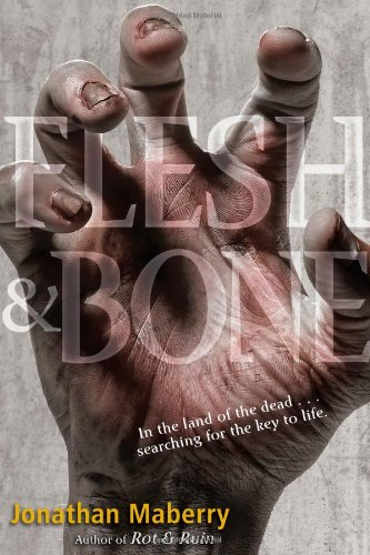 Image of Flesh & Bone (Benny Imura (Rot and Ruin))