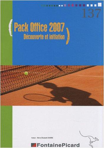 Le pdf gratuit et libre pack office 2007 d couverte et initiation - Telechargement pack office ...