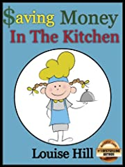 Saving Money in the Kitchen: Frugal Cooking Tips and Recipes (The Frugal Living Series)