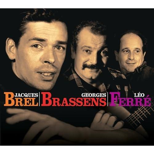 Jacques Brel, Georges Brassens, Léo Ferré [2013]