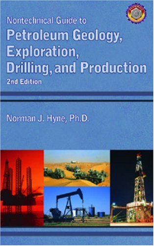 Nontechnical Guide to Petroleum Geology Exploration Drilling and Production 2nd Edition087814885X