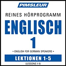 ESL German Phase 1, Unit 01-05: Learn to Speak and Understand English as a Second Language with Pimsleur Language Programs  von Pimsleur