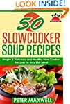50 Slow Cooker Soup Recipes & Crock P...