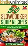 50 Slow Cooker Soup Recipes & Crock P...
