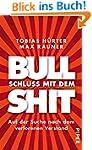 Schluss mit dem Bullshit!: Auf der Su...