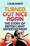 Turned Out Nice Again: The Story of British Light Entertainment