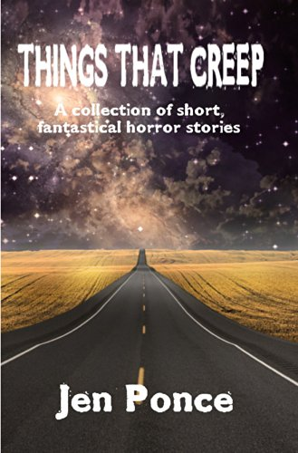 Things That Creep: a collection of short, fantastical horror stories PDF