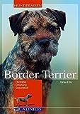 Border Terrier: Charakter, Erziehung, Gesundheit (Cadmos Hunderassen)