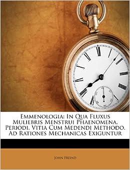 Emmenologia In Qua Fluxus Muliebris Menstrui Phaenomena