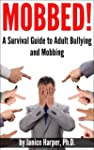 Mobbed! A Survival Guide to Adult Bul...