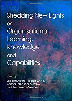Shedding New Lights On Organisational Learning, Knowledge And Capabilities