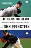 Living on the Black: Two Pitchers, Two Teams, One Season to Remember (0316027626) by Feinstein, John