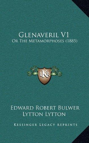 Glenaveril V1: Or the Metamorphoses (1885)