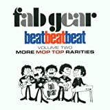 Various Artists Beat, Beat, Beat! Volume Two: Fab Gear/MORE MOP TOP RARITIES