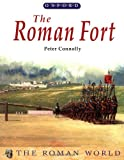 The Roman Fort (Roman World) (0199104263) by Connolly, Peter