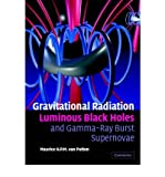 img - for [ [ [ Gravitational Radiation, Luminous Black Holes and Gamma-Ray Burst Supernovae [ GRAVITATIONAL RADIATION, LUMINOUS BLACK HOLES AND GAMMA-RAY BURST SUPERNOVAE BY Van Putten, Maurice H. P. M. ( Author ) Jan-09-2006[ GRAVITATIONAL RADIATION, LUMINOUS BLACK HOLES AND GAMMA-RAY BURST SUPERNOVAE [ GRAVITATIONAL RADIATION, LUMINOUS BLACK HOLES AND GAMMA-RAY BURST SUPERNOVAE BY VAN PUTTEN, MAURICE H. P. M. ( AUTHOR ) JAN-09-2006 ] By Van Putten, Maurice H. P. M. ( Author )Jan-09-2006 Hardcover book / textbook / text book