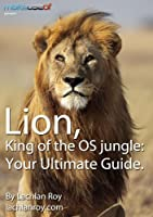 Lion: King of the OS Jungle: Your Ultimate Guide Front Cover