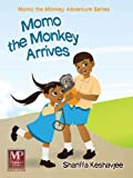 Momo the Monkey Arrives (Momo the Monkey Adventure Series Book 1)
