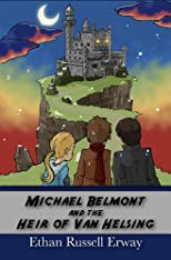 Michael Belmont and the Heir of Van Helsing (The Adventures of Michael Belmont)