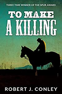 To Make A Killing by Robert J Conley ebook deal