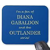 I'm a fan of Diana Gabaldon Mouse Pad