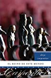 El reino de este mundo: Novela (Esenciales) (Spanish Edition) (0061711896) by Carpentier, Alejo