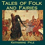 Tales of Folk and Fairies | Katharine Pyle