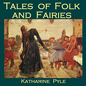 Tales of Folk and Fairies | [Katharine Pyle]