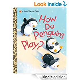 How Do Penguins Play? (Little Golden Book)