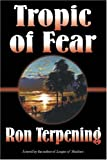 img - for Tropic Of Fear by Ron Terpening (2006-01-02) book / textbook / text book