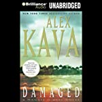 Damaged (       UNABRIDGED) by Alex Kava Narrated by Tanya Eby
