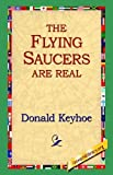 img - for The Flying Saucers Are Real by Donald Keyhole (2004-12-01) book / textbook / text book