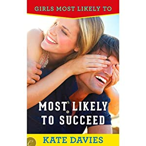 Most Likely to Succeed: Girls Most Likely To..., Book 1 | [Kate Davies]