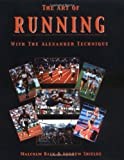 img - for The Art of Running: With the Alexander Technique by Malcolm Balk (27-Jul-2000) Paperback book / textbook / text book