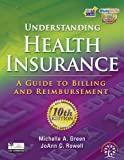 Bundle: Understanding Health Insurance: A Guide to Billing and Reimbursement, 10th + Workbook + WebTutor(TM) Advantage on Blackboard Printed Access Card