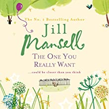 The One You Really Want Audiobook by Jill Mansell Narrated by Sarah Barron
