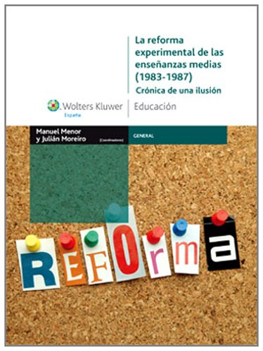 La reforma experimental de las enseñanzas medias (1983-1987): crónica de una ilusión (General)
