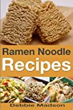 Ramen Noodle Recipes (Cooking with Kids Series)