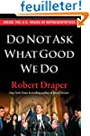 Do Not Ask What Good We Do: Inside th...